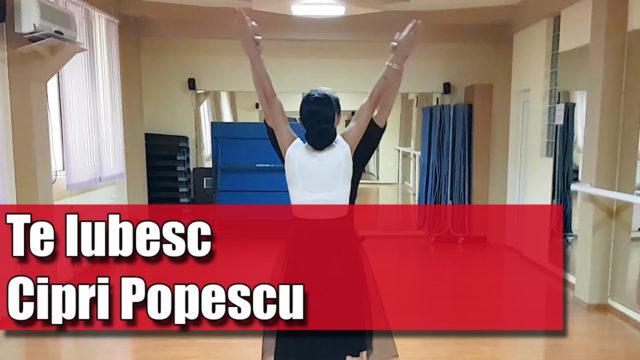 Coregrafia: Te Iubesc – Cipri Popescu / pe muzică
