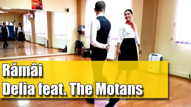 Coregrafia Rămâi – Delia feat The Motans / pe muzica