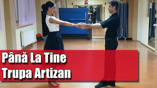 Coregrafia: Până La Tine – Trupa Artizan / pe muzică