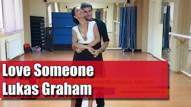 Coregrafia: Love Someone – Lukas Graham / pe muzică