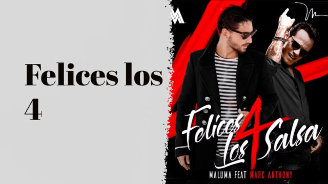 Felices los 4 (Salsa Version) [Letra] - Maluma & Marc Anthony