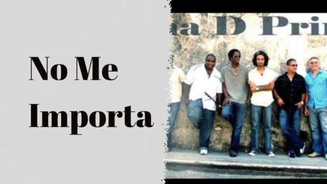 Havana D'Primera - No Me Importa