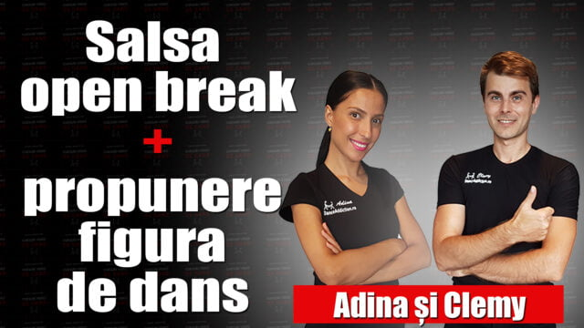 Salsa open break + propunere figura de dans